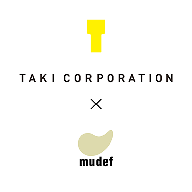 TAKI CORPORATION × mudef