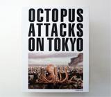 OCTOPUS ATTACKS ON TOKYO